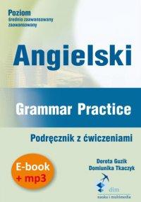 Angielski. Grammar Practice. Podręcznik z ćwiczeniami + audiobook - Dorota Guzik