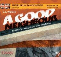 Angielski w samochodzie. Kryminał A Good Neighbour - C.S. Wallace