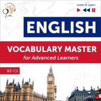 English Vocabulary Master for Advanced Learners: (Level B2 – C1) - Dorota Guzik