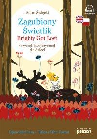 Zagubiony Świetlik. Brightly Got Lost w wersji dwujęzycznej dla dzieci - Adam Święcki