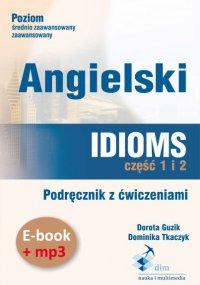 Angielski. Idioms. Część 1 i 2. Podręcznik z ćwiczeniami + audiobook - Dorota Guzik
