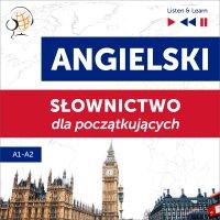 Angielski. Słownictwo dla początkujących – Listen & Learn (Poziom A1 – A2) - Dorota Guzik