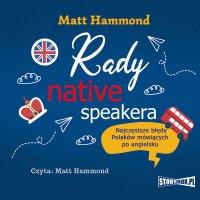 Rady native speakera. Najczęstsze błędy Polaków mówiących po angielsku -