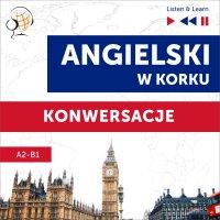 Angielski w korku. Konwersacje (Poziom A2-B1 – Listen & Learn) - Dorota Guzik