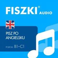 FISZKI audio – angielski - Pisz po angielsku - Martyna Kubka