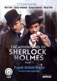 The Adventures of Sherlock Holmes (part I). Przygody Sherlocka Holmesa w wersji do nauki angielskiego - Arthur Conan Doyle