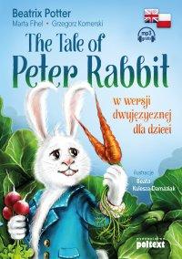 The Tale of Peter Rabbit w wersji dwujęzycznej dla dzieci - Beatrix Potter