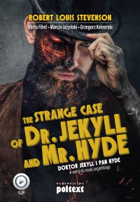 The Strange Case of Dr. Jekyll and Mr. Hyde. Doktor Jekyll i Pan Hyde w wersji do nauki angielskiego - Robert Louis Stevenson