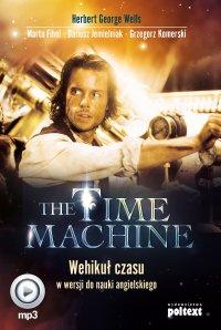 The Time Machine. Wehikuł czasu w wersji do nauki angielskiego - Herbert George Wells