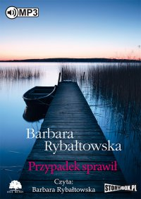 Przypadek sprawił - Barbara Rybałtowska