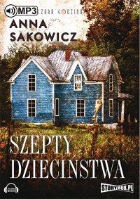 Szepty dzieciństwa - Anna Sakowicz