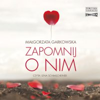 Zapomnij o nim - Małgorzata Garkowska