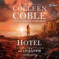 Nad zatoką. Tom 1. Hotel nad oceanem - Colleen Coble