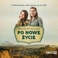 Po nowe życie - Weronika Wierzchowska