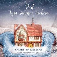 Pod tym samym niebem - Katarzyna Kielecka