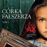 Córka fałszerza. Tom 3 - Joanna Jax