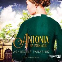 Na Podlasiu. Tom 1. Antonia - Agnieszka Panasiuk