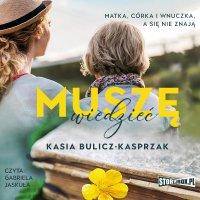Muszę wiedzieć - Kasia Bulicz-Kasprzak