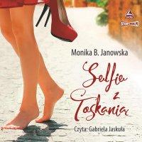 Selfie z Toskanią - Monika B. Janowska