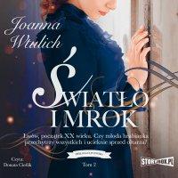 Trylogia lwowska. Tom 2. Światło i mrok - Joanna Wtulich