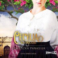 Na Podlasiu. Tom 2. Cecylia - Agnieszka Panasiuk