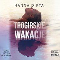Trogirskie wakacje - Hanna Dikta
