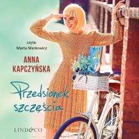 Przedsionek szczęścia - Anna Kapczyńska
