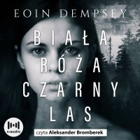 Biała róża, czarny las - Eoin Dempsey