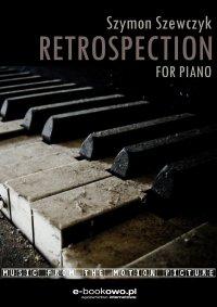 Retrospection - Opracowanie zbiorowe , Szymon Szewczyk