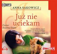 Już nie uciekam - Anna Sakowicz