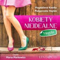Kobiety nieidealne: Magda. Tom 1 - Magdalena Kawka
