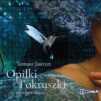 Opiłki i okruszki - Tomasz Jastrun