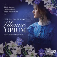 Liliowe opium - Julia Gambrot