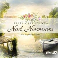 Nad Niemnem - Eliza Orzeszkowa