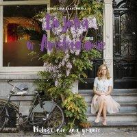 Do jutra w Amsterdamie - Agnieszka Zakrzewska