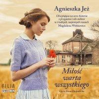 Miłość warta wszystkiego - Agnieszka Jeż