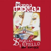 Singielka i Otello. Na zakręcie - Hanna Bakuła