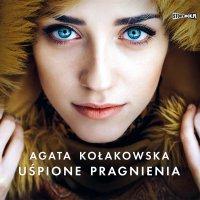 Uśpione pragnienia - Agata Kołakowska
