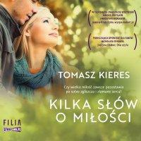 Kilka słów o miłości - Tomasz Kieres
