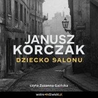 Dziecko salonu - Janusz Korczak