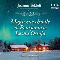 Magiczne chwile w Pensjonacie Leśna Ostoja - Joanna Tekieli
