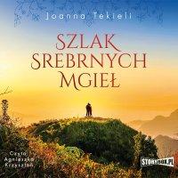 Szlak Srebrnych Mgieł - Joanna Tekieli