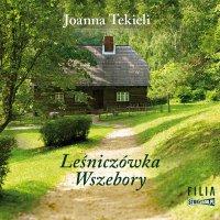 Leśniczówka Wszebory - Joanna Tekieli