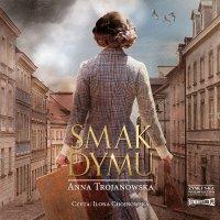 Smak dymu - Anna Trojanowska