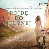 Pójdę do jedynej - Kasia Bulicz-Kasprzak
