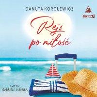 Rejs po miłość - Danuta Korolewicz