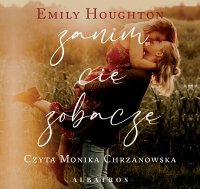 Zanim cię zobaczę - Emily Houghton
