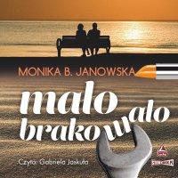 Mało brakowało - Monika B. Janowska