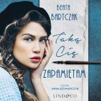 Taką cię zapamiętam - Beata Bartczak