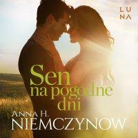 Sen na pogodne dni - Paulina Holtz, Anna H. Niemczynow
